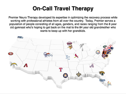 Premier Neuro Therapy developed its expertise in optimizing the recovery process while working with professional athletes from all over the country.  Today, Premier serves a population of people consisting of all ages, genders, and races ranging from the 8 year old gymnast who's hoping to get back on the mat to the 84 year old grandmother who wants to keep up with her grandkids.